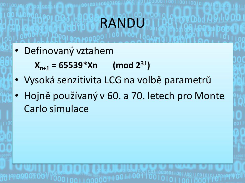 RANDU Definovaný vztahem X n+1 = 65539*Xn(mod 2 31 ) Vysoká senzitivita LCG na volbě parametrů Hojně používaný v 60.
