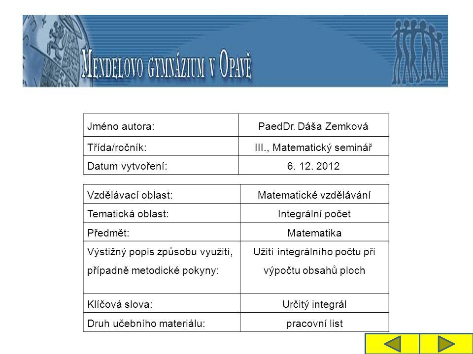 Jméno autora: PaedDr.Dáša Zemková Třída/ročník:III., Matematický seminář Datum vytvoření:6.