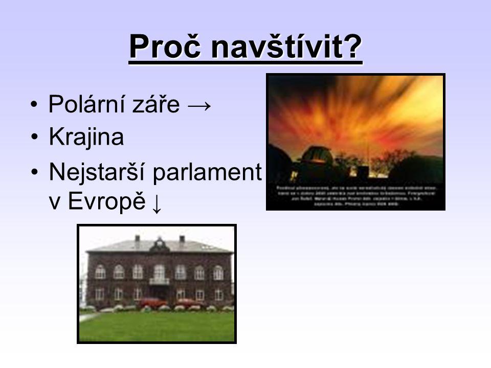 Proč navštívit? Polární záře → Krajina Nejstarší parlament v Evropě ↓