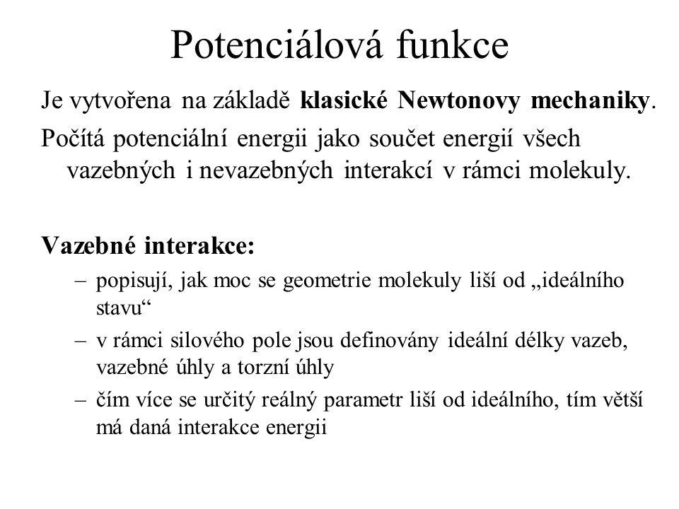 Potenciálová funkce Je vytvořena na základě klasické Newtonovy mechaniky. Počítá potenciální energii jako součet energií všech vazebných i nevazebných