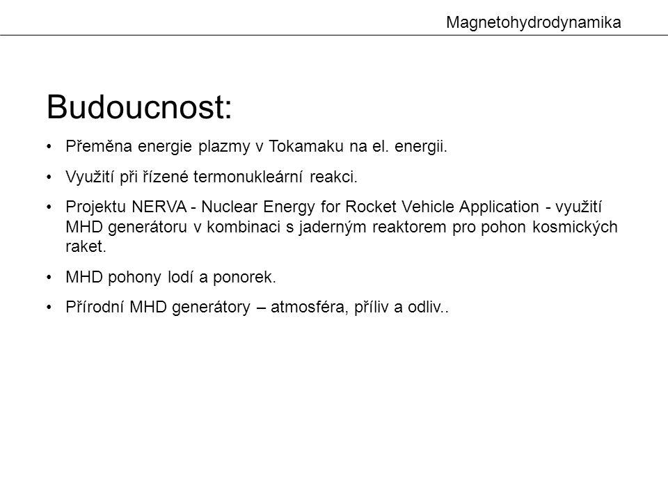 Magnetohydrodynamika Budoucnost: Přeměna energie plazmy v Tokamaku na el.