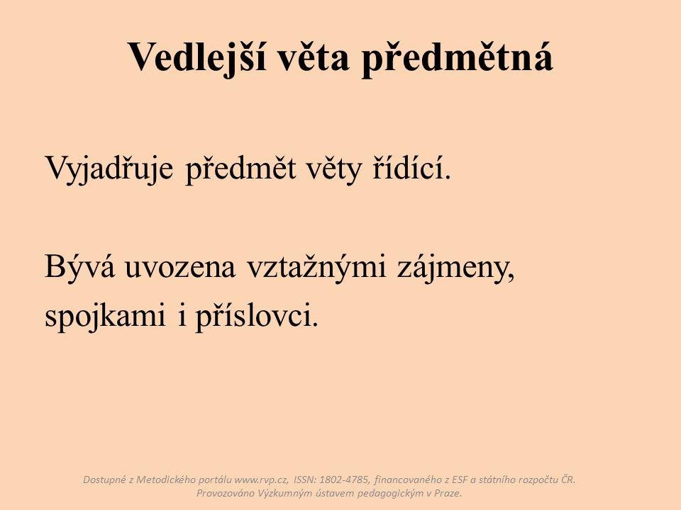 Vedlejší věta předmětná Dostupné z Metodického portálu www.rvp.cz, ISSN: 1802-4785, financovaného z ESF a státního rozpočtu ČR.
