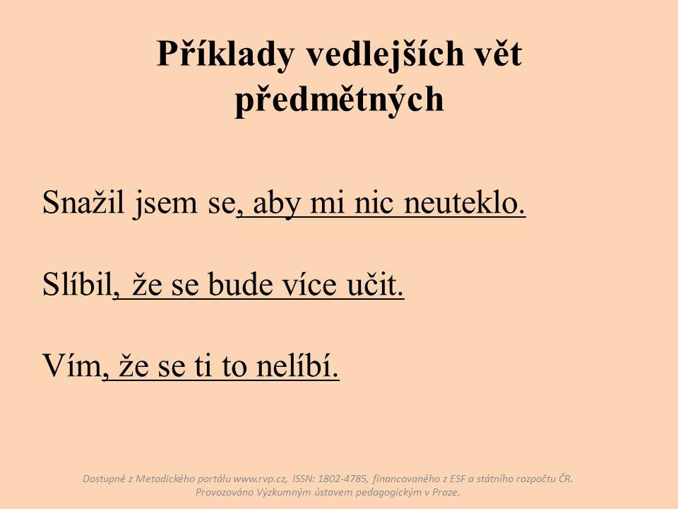 Příklady vedlejších vět předmětných Dostupné z Metodického portálu www.rvp.cz, ISSN: 1802-4785, financovaného z ESF a státního rozpočtu ČR.