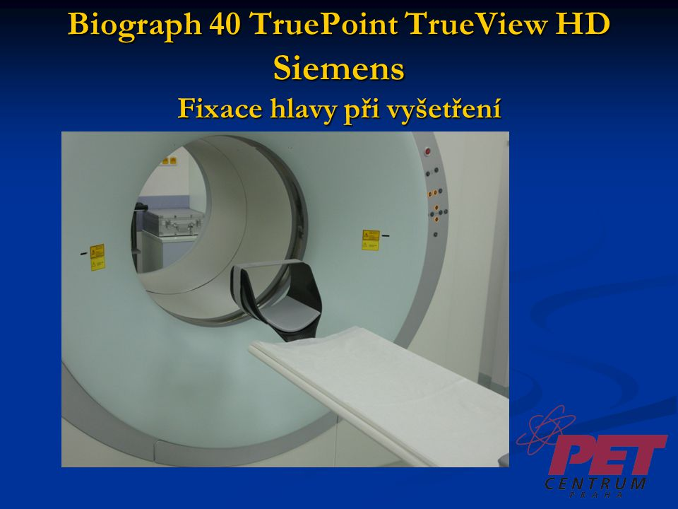 FLT - PET/CT mozku Skenovací parametry CT Expoziční parametry 120 kV, 40 mAs Pitch1,2 Rot.