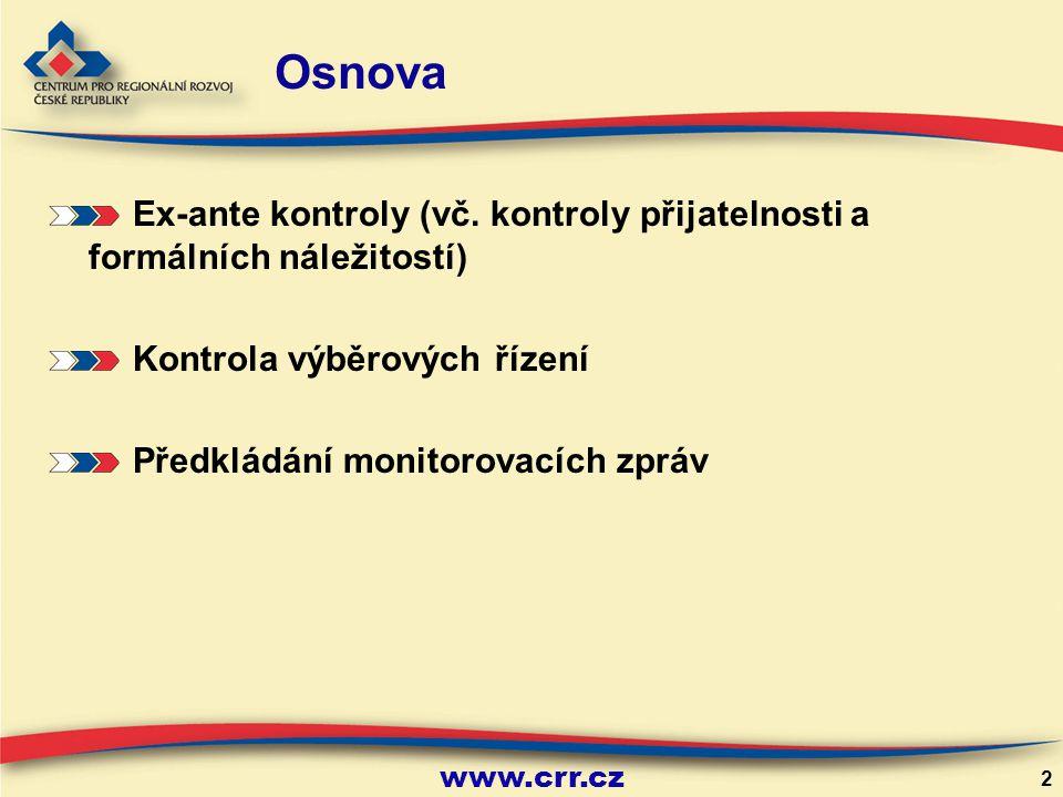 www.crr.cz 3 Posouzení žádosti CRR ČR provádí po obdržení žádosti posouzení přijatelnosti a formálních náležitostí analýzu rizik, příp.