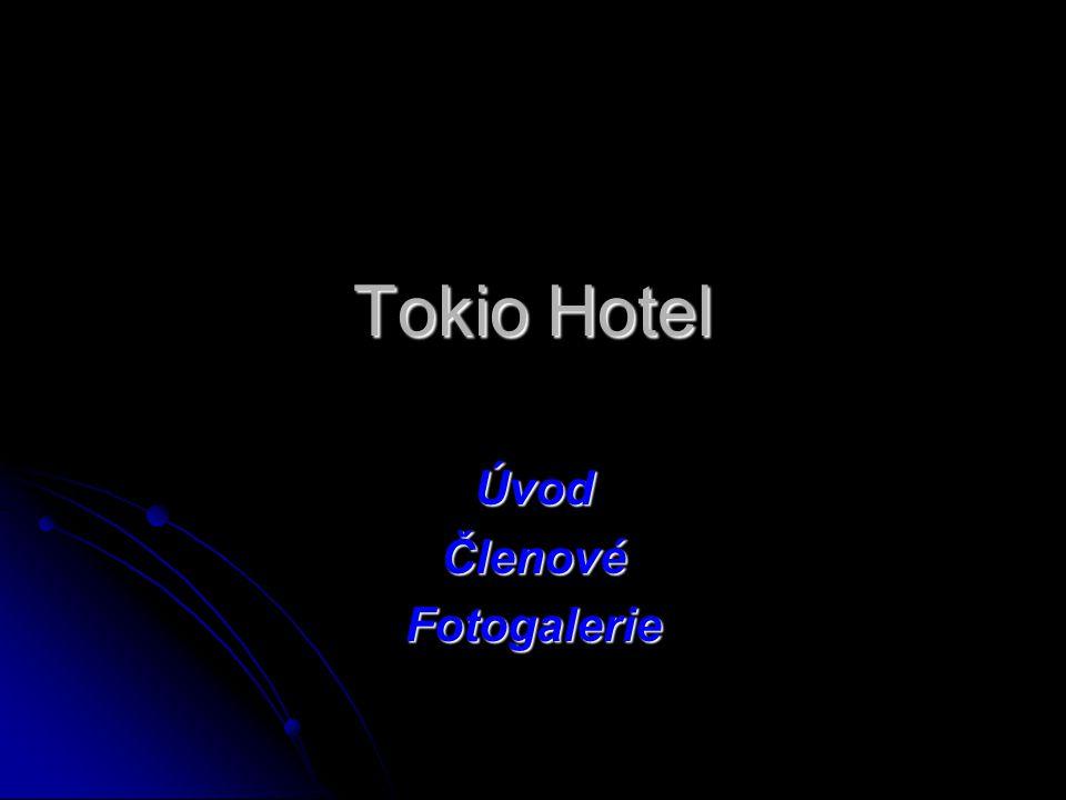 Tokio Hotel ÚvodČlenovéFotogalerie