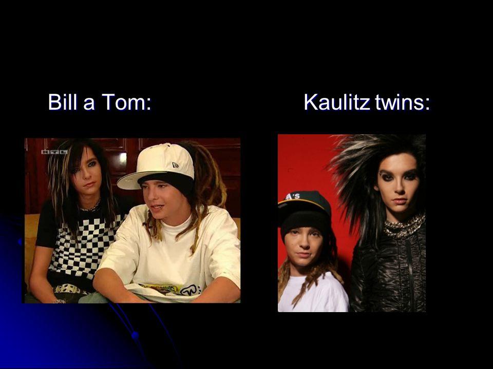 Bill a Tom: Kaulitz twins: Bill a Tom: Kaulitz twins: