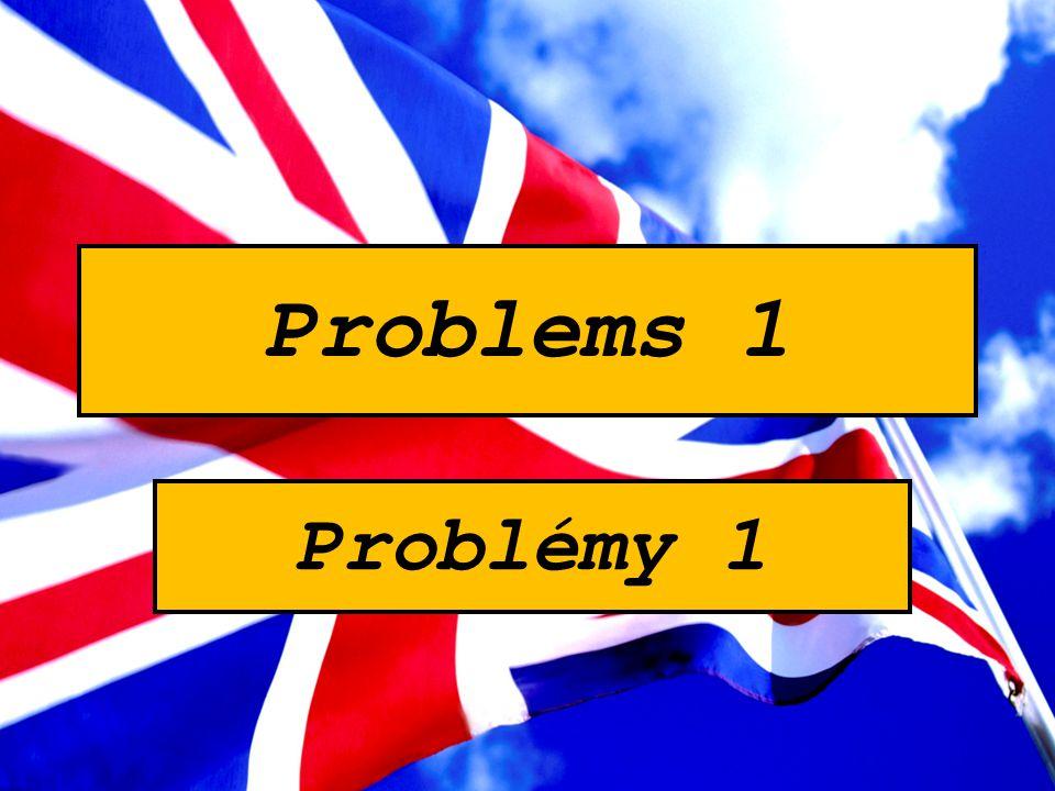 Problems 1 Problémy 1