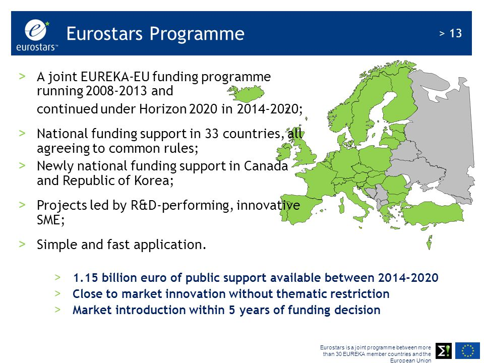 Eurostars is a joint programme between more than 30 EUREKA member countries and the European Union > 13 Eurostars Programme > A joint EUREKA-EU fundin