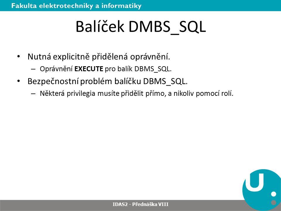Balíček DMBS_SQL Nutná explicitně přidělená oprávnění.