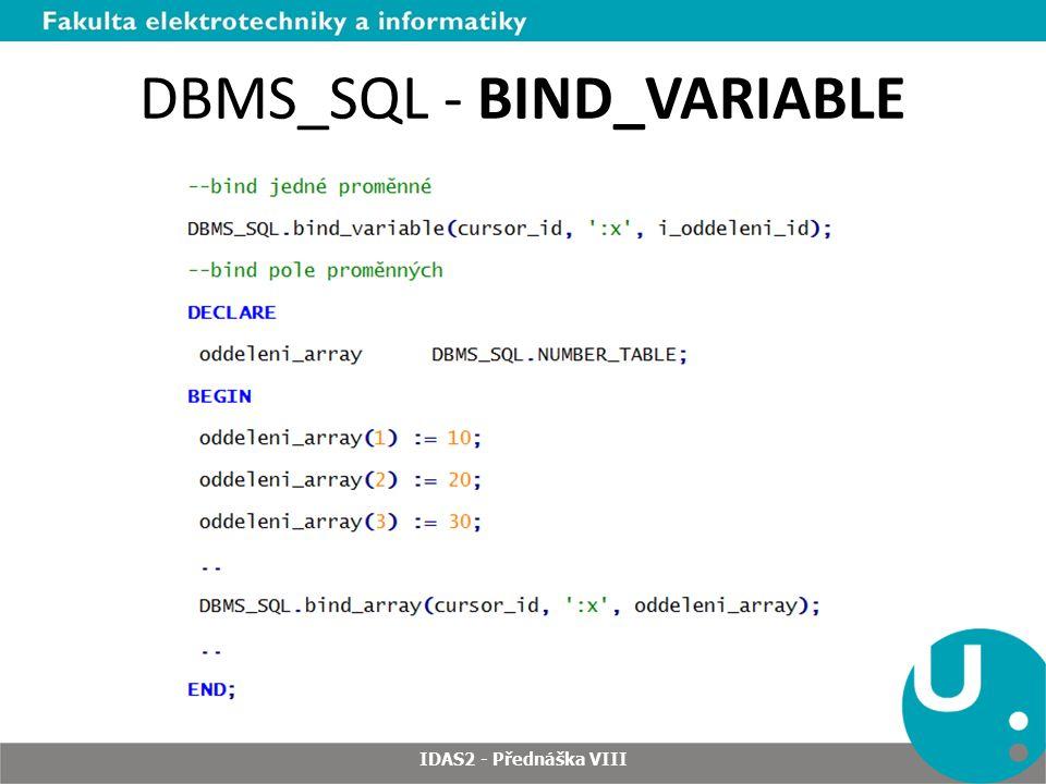 DBMS_SQL - BIND_VARIABLE IDAS2 - Přednáška VIII