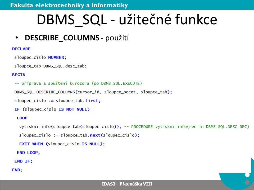 DBMS_SQL - užitečné funkce DESCRIBE_COLUMNS - použití IDAS2 - Přednáška VIII