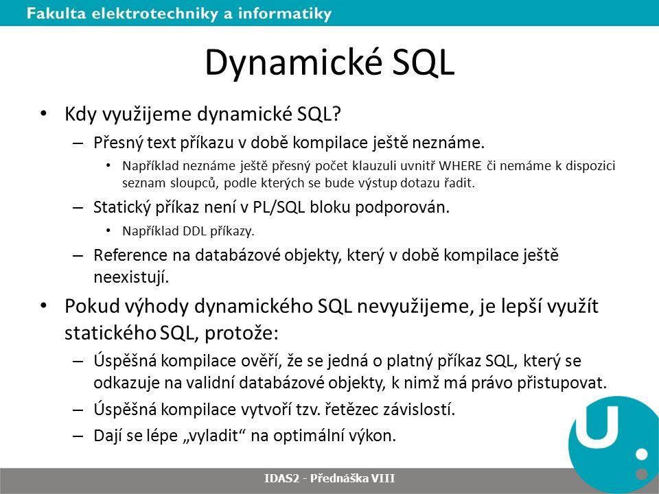 DBMS_SQL.TO_CURSOR_NUMBER Převede REF CURSOR na číslo (kurzor ID), se kterým pak lze pracovat v balíčku DBMS_SQL.