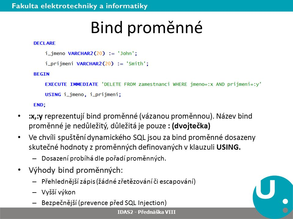 Bind proměnné Klauzule USING: – Nelze zde specifikovat hodnotu NULL jako literál.