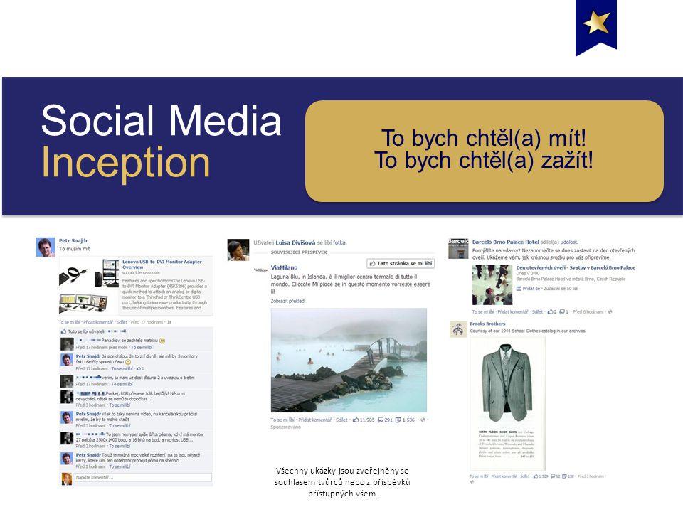 Social Media Inception To bych chtěl(a) mít. To bych chtěl(a) zažít.