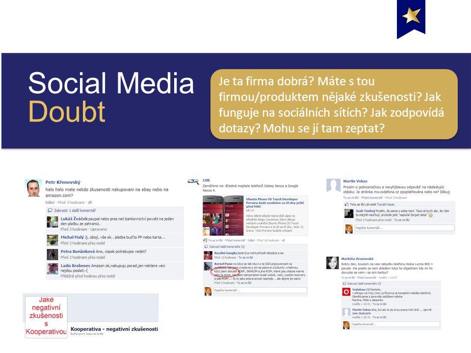 Social Media Doubt Je ta firma dobrá. Máte s tou firmou/produktem nějaké zkušenosti.