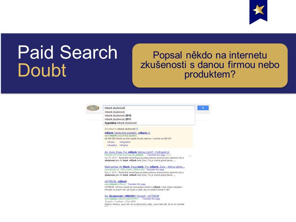 Paid Search Doubt Popsal někdo na internetu zkušenosti s danou firmou nebo produktem