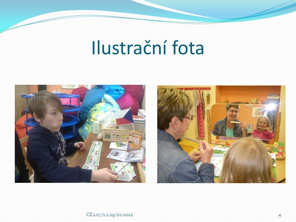 Ilustrační fota CZ.1.07/1.2.29/02.00124