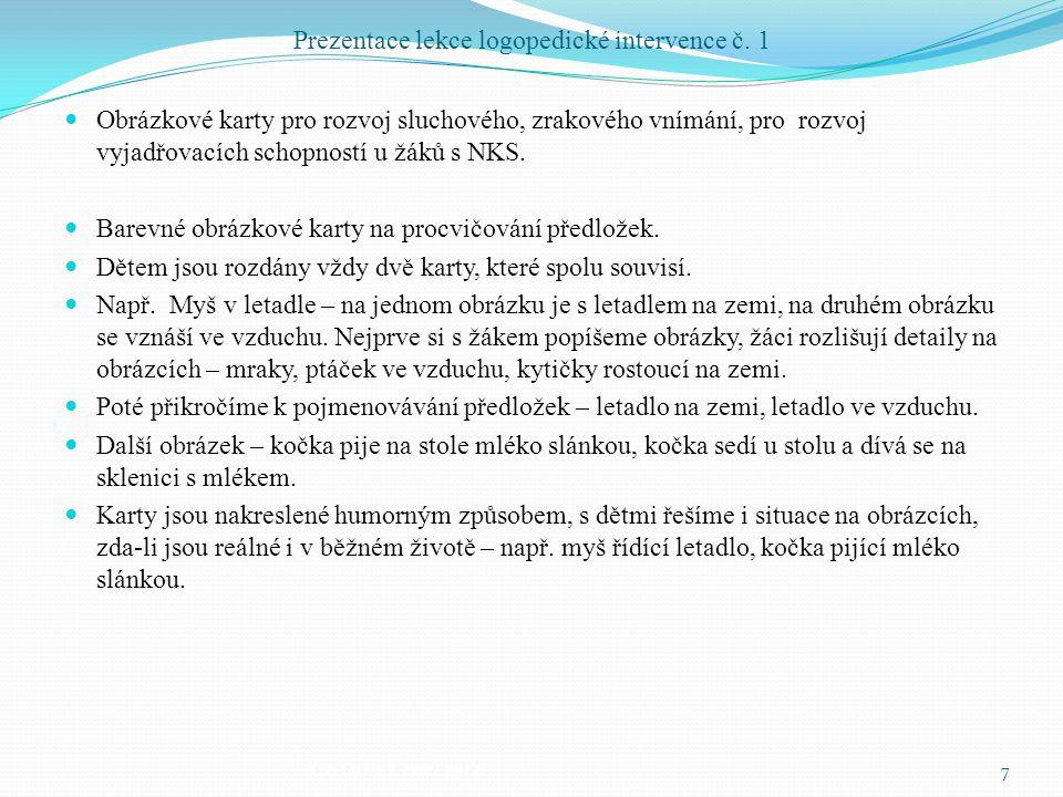 Prezentace lekce logopedické intervence č. 1 Obrázkové karty pro rozvoj sluchového, zrakového vnímání, pro rozvoj vyjadřovacích schopností u žáků s NK
