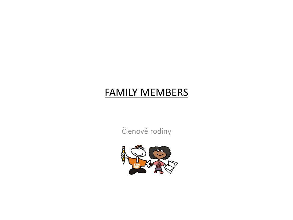 FAMILY MEMBERS Členové rodiny