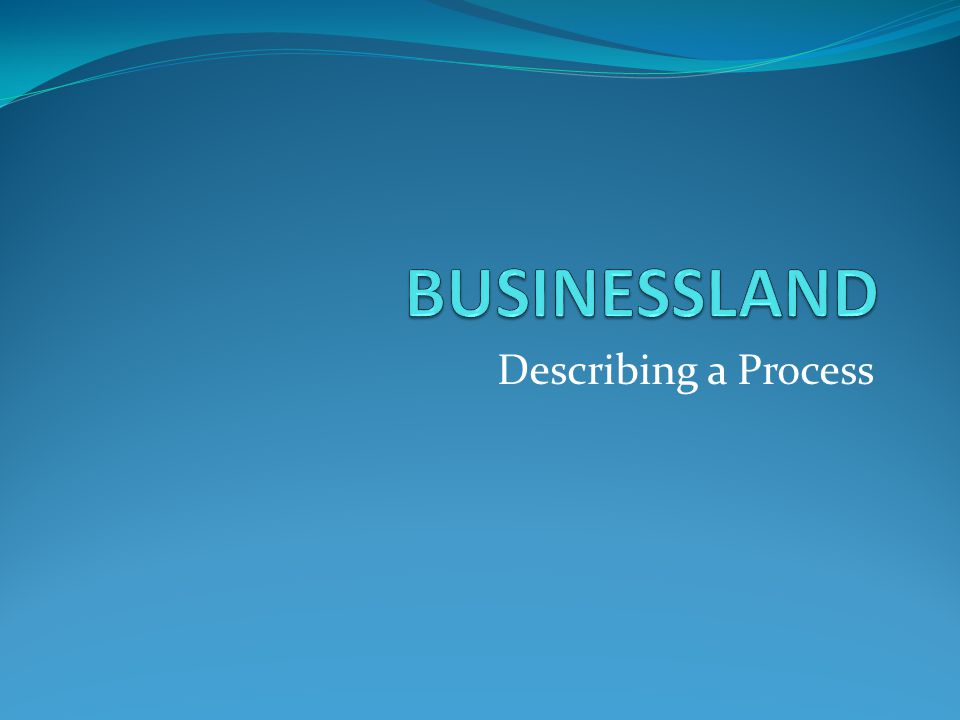 Describing a Process