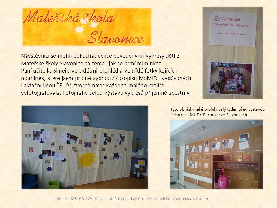 """Návštěvníci se mohli pokochat velice povedenými výkresy dětí z Mateřské školy Slavonice na téma """"jak se krmí miminko ."""