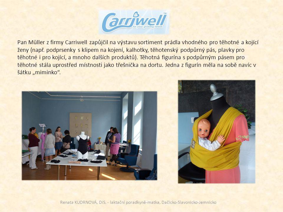 Pan Müller z firmy Carriwell zapůjčil na výstavu sortiment prádla vhodného pro těhotné a kojící ženy (např. podprsenky s klipem na kojení, kalhotky, t