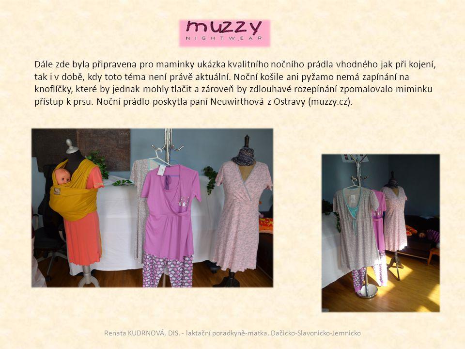 Dále zde byla připravena pro maminky ukázka kvalitního nočního prádla vhodného jak při kojení, tak i v době, kdy toto téma není právě aktuální. Noční