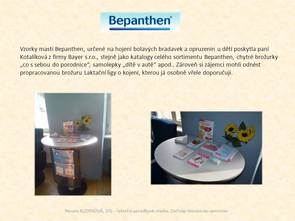 Vzorky masti Bepanthen, určené na hojení bolavých bradavek a opruzenin u dětí poskytla paní Kotalíková z firmy Bayer s.r.o., stejně jako katalogy celé