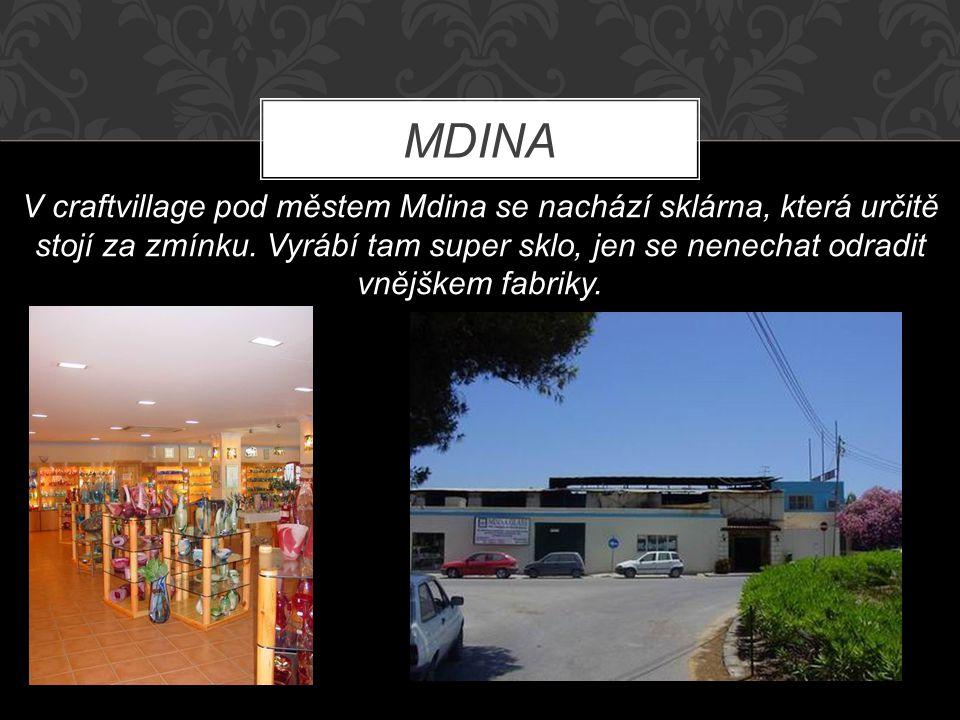 MDINA V craftvillage pod městem Mdina se nachází sklárna, která určitě stojí za zmínku.