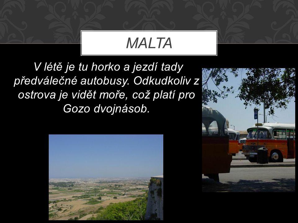 MALTA V létě je tu horko a jezdí tady předválečné autobusy.