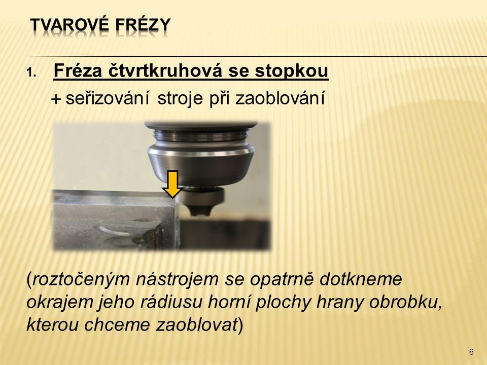 2. Fréza půlkruhová 17 vypouklávydutá