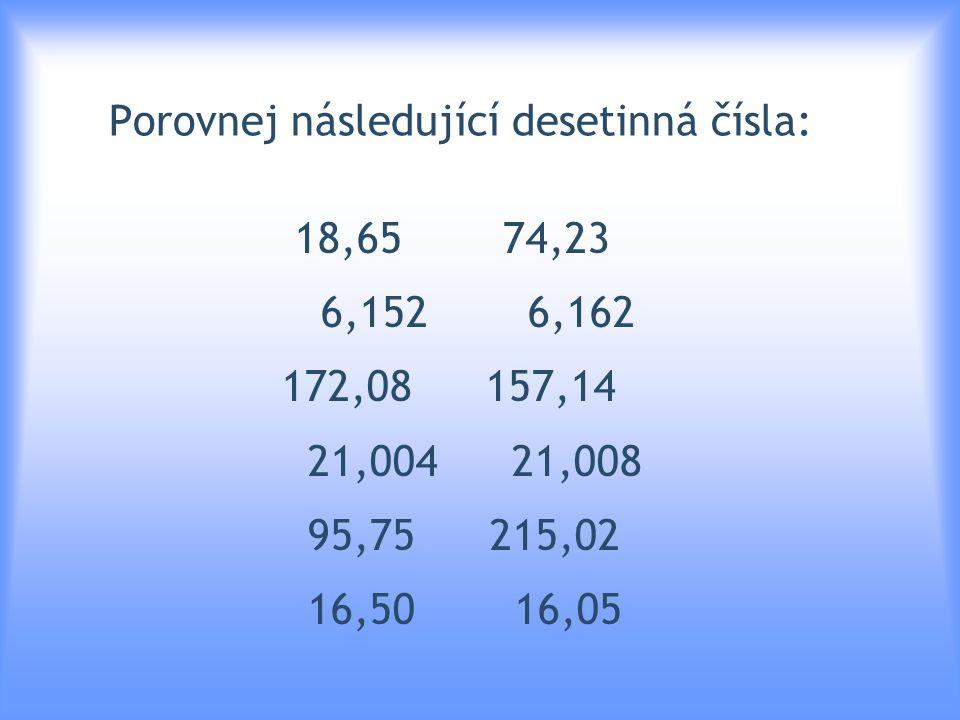 1.Kolik desetinných míst má číslo 567, 497 . 1.jedno des.