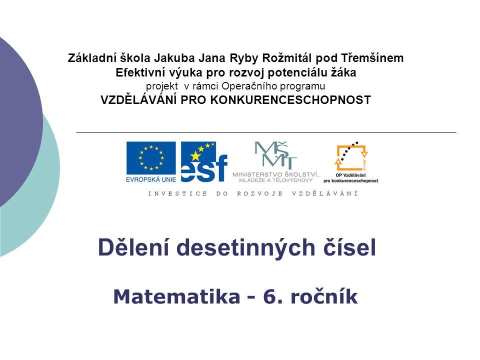 Téma: Dělení desetinných čísel Předmět: matematika 6.