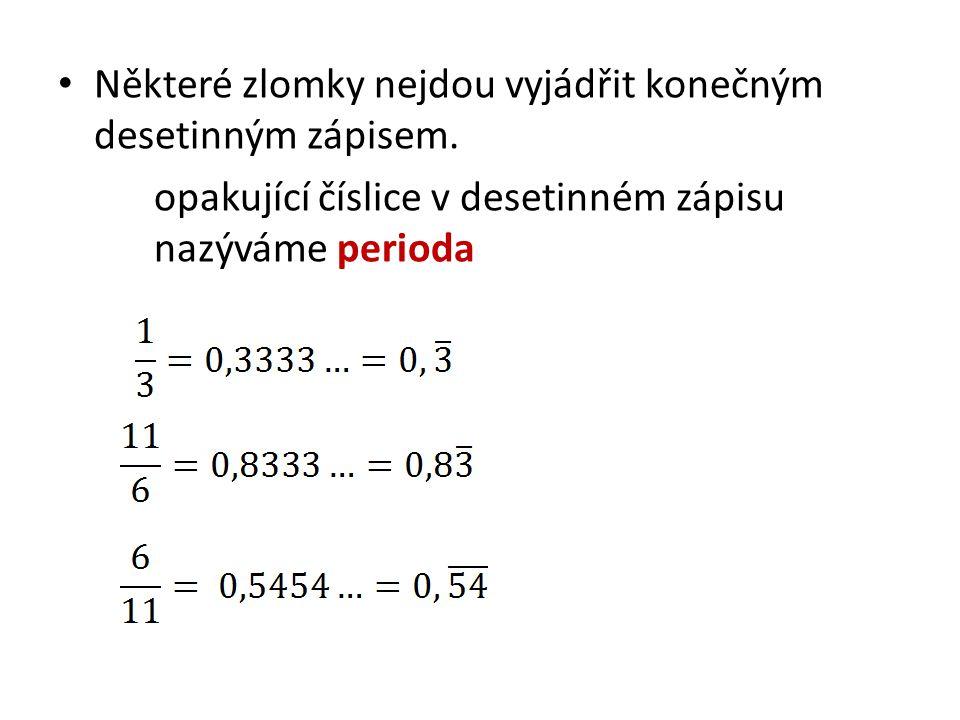 Napiš jako desetinné číslo a urči periodu: