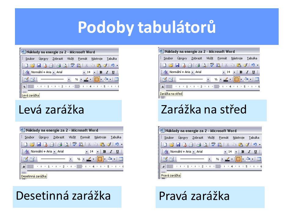 Tabulátory lze nastavovat z menu Formát – Tabulátory Tabulátorům se pak nastaví vzdálenost, zarovnání, případně vodicí znak Nastavování tabulátorů