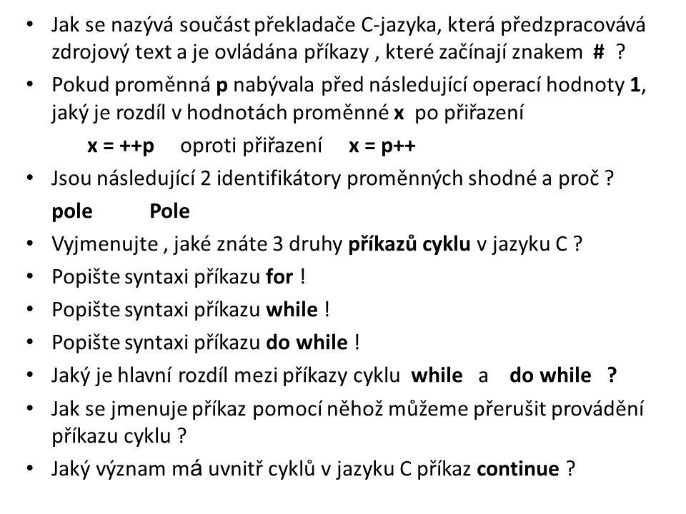 Jak se nazývá součást překladače C-jazyka, která předzpracovává zdrojový text a je ovládána příkazy, které začínají znakem # ? Pokud proměnná p nabýva