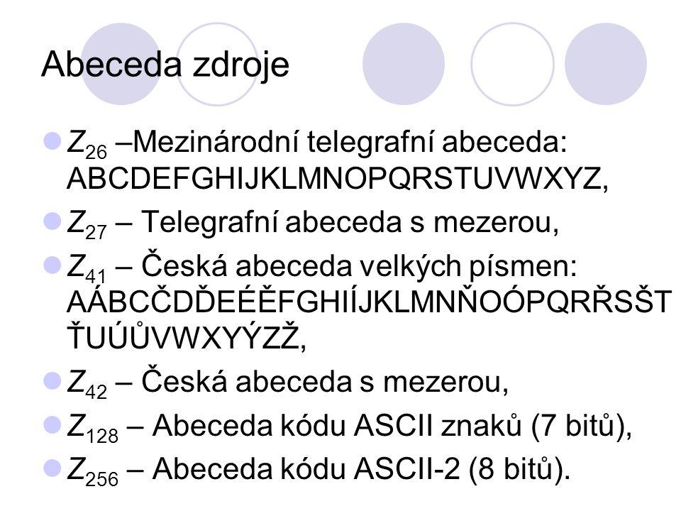 Z 26 –Mezinárodní telegrafní abeceda: ABCDEFGHIJKLMNOPQRSTUVWXYZ, Z 27 – Telegrafní abeceda s mezerou, Z 41 – Česká abeceda velkých písmen: AÁBCČDĎEÉĚFGHIÍJKLMNŇOÓPQRŘSŠT ŤUÚŮVWXYÝZŽ, Z 42 – Česká abeceda s mezerou, Z 128 – Abeceda kódu ASCII znaků (7 bitů), Z 256 – Abeceda kódu ASCII-2 (8 bitů).