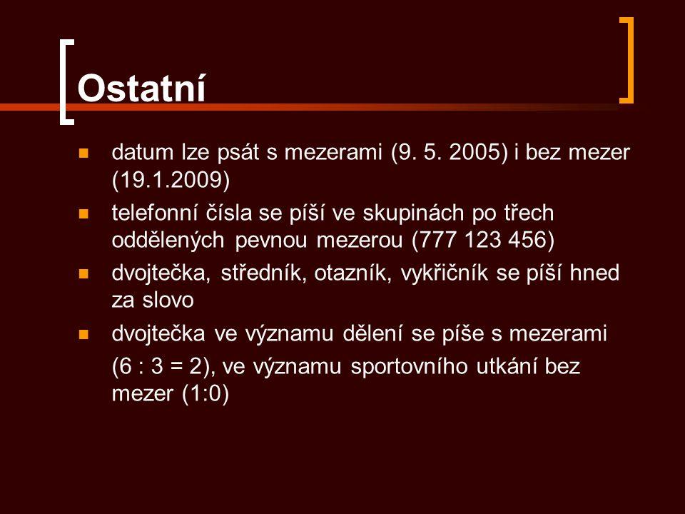 Ostatní datum lze psát s mezerami (9.5.