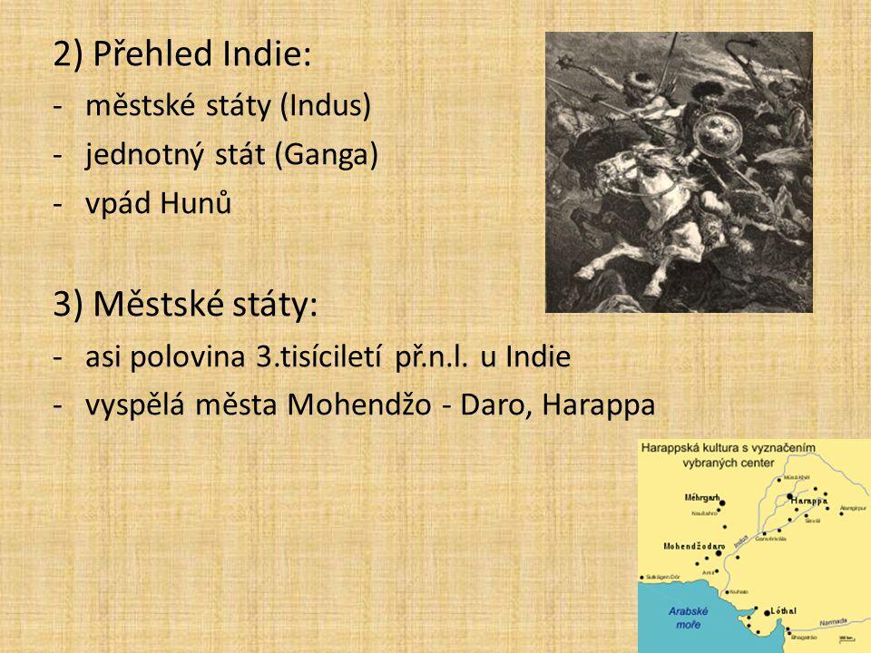 4) Jednotný stát: -asi 1500 př.n.l.
