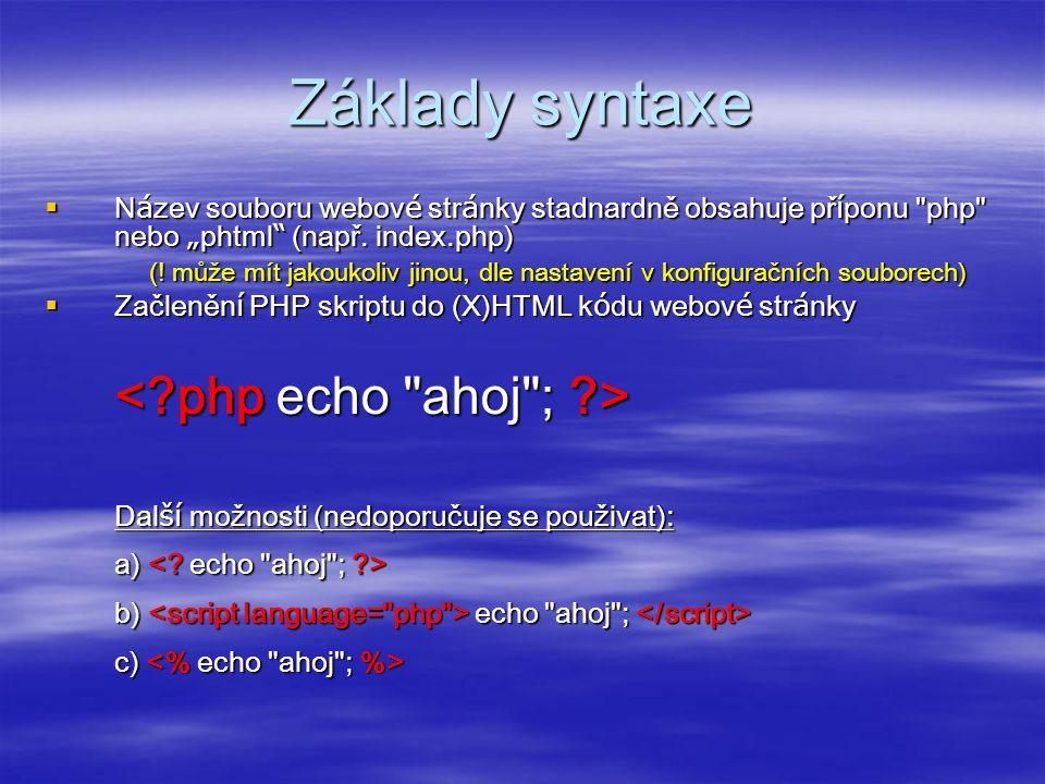 Základy syntaxe  N á zev souboru webov é str á nky stadnardně obsahuje př í ponu