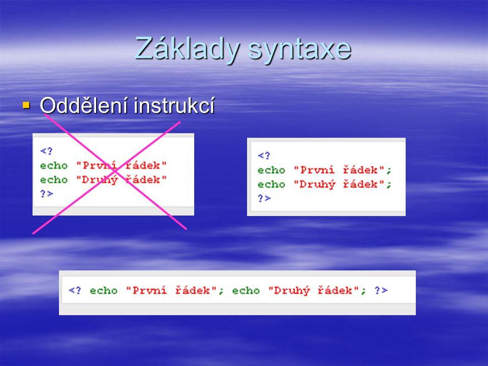 Základy syntaxe  Oddělení instrukcí