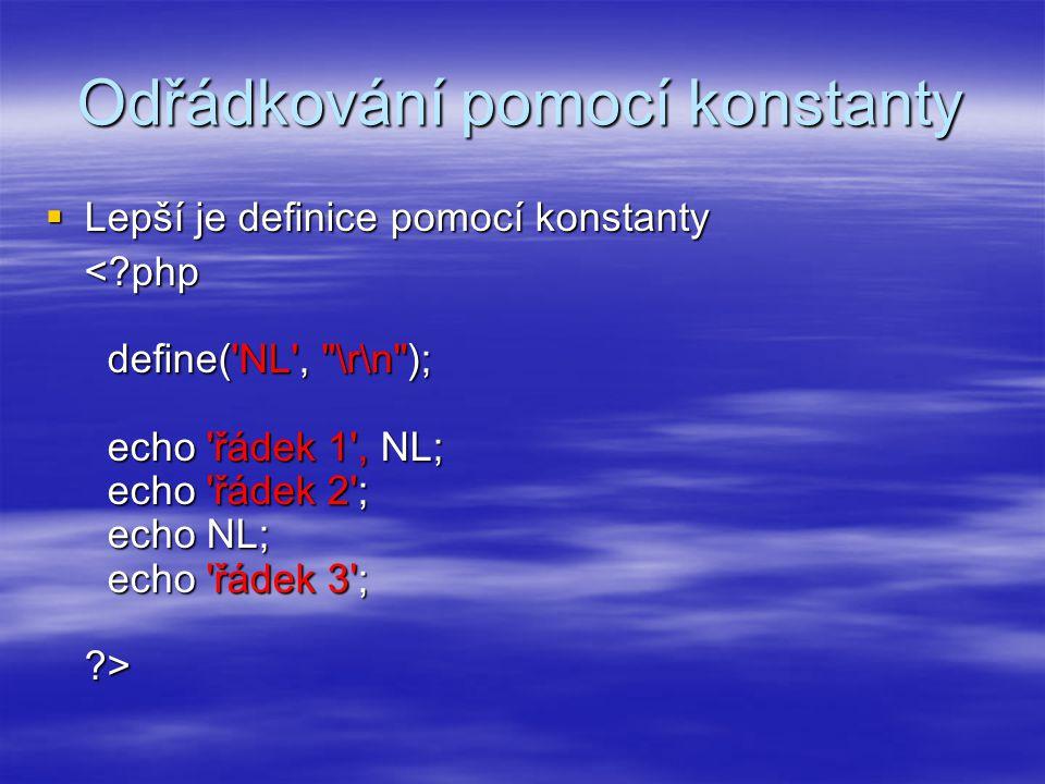 Odřádkování pomocí konstanty  Lepší je definice pomocí konstanty