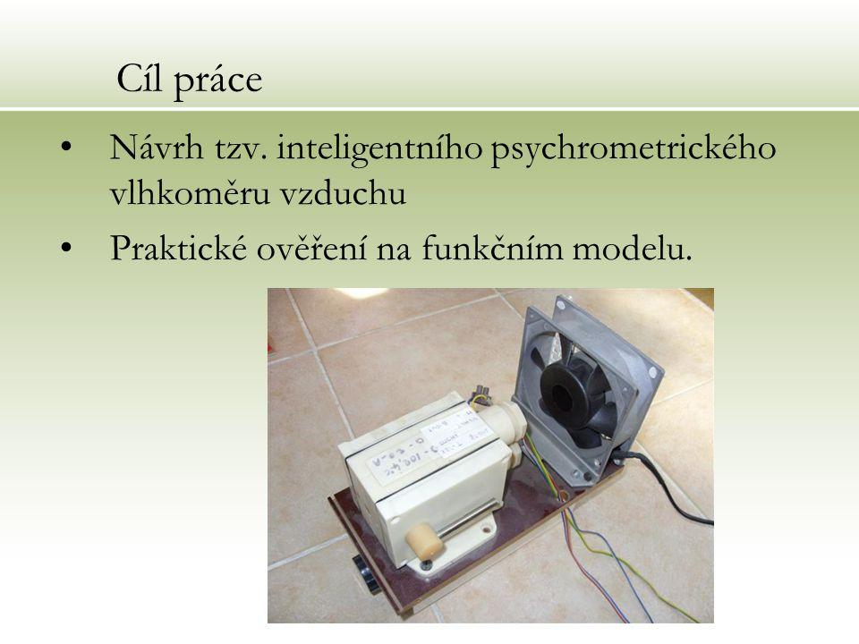 Cíl práce Návrh tzv. inteligentního psychrometrického vlhkoměru vzduchu Praktické ověření na funkčním modelu.