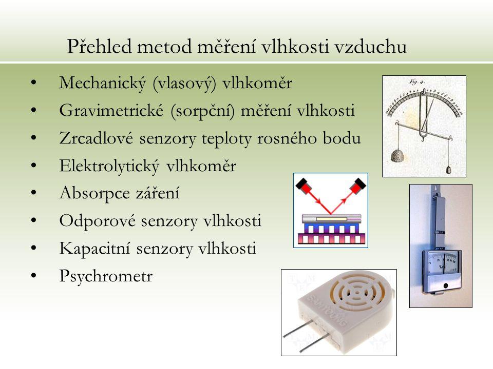 Mechanický (vlasový) vlhkoměr Gravimetrické (sorpční) měření vlhkosti Zrcadlové senzory teploty rosného bodu Elektrolytický vlhkoměr Absorpce záření O