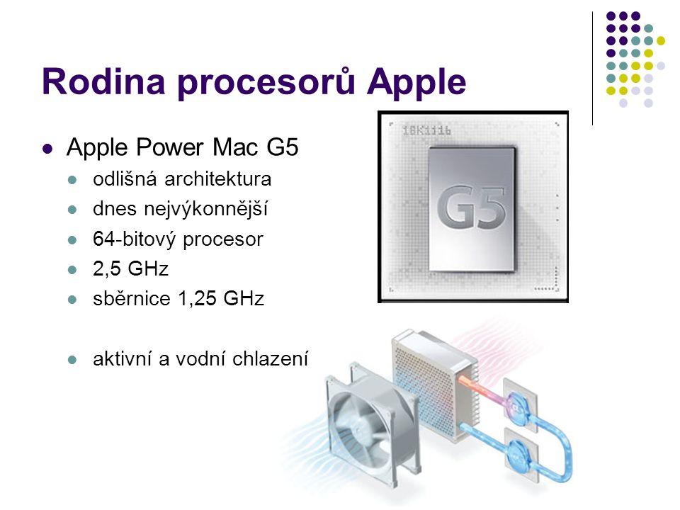 Rodina procesorů Apple Apple Power Mac G5 odlišná architektura dnes nejvýkonnější 64-bitový procesor 2,5 GHz sběrnice 1,25 GHz aktivní a vodní chlazen