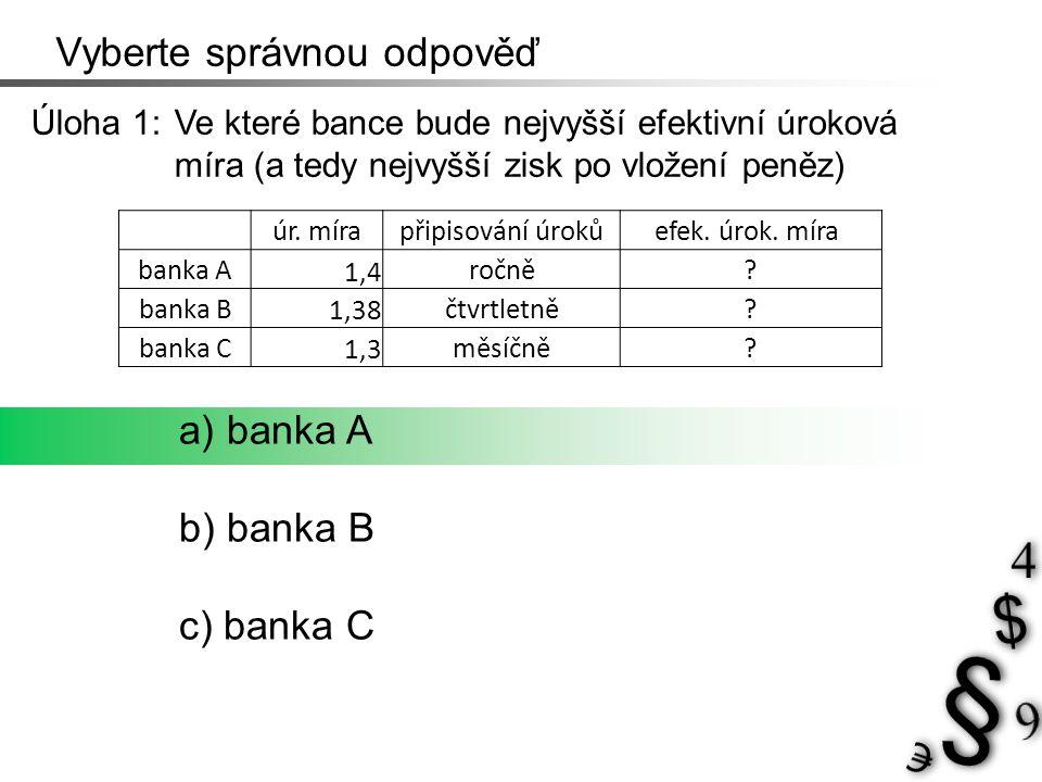 Řešení 1 úr.mírapřipisování úrokůefek. úrok.
