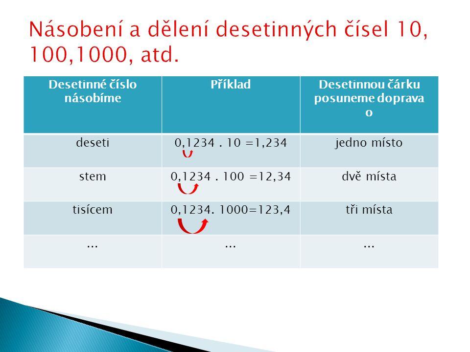 Desetinné číslo násobíme PříkladDesetinnou čárku posuneme doprava o deseti0,1234.