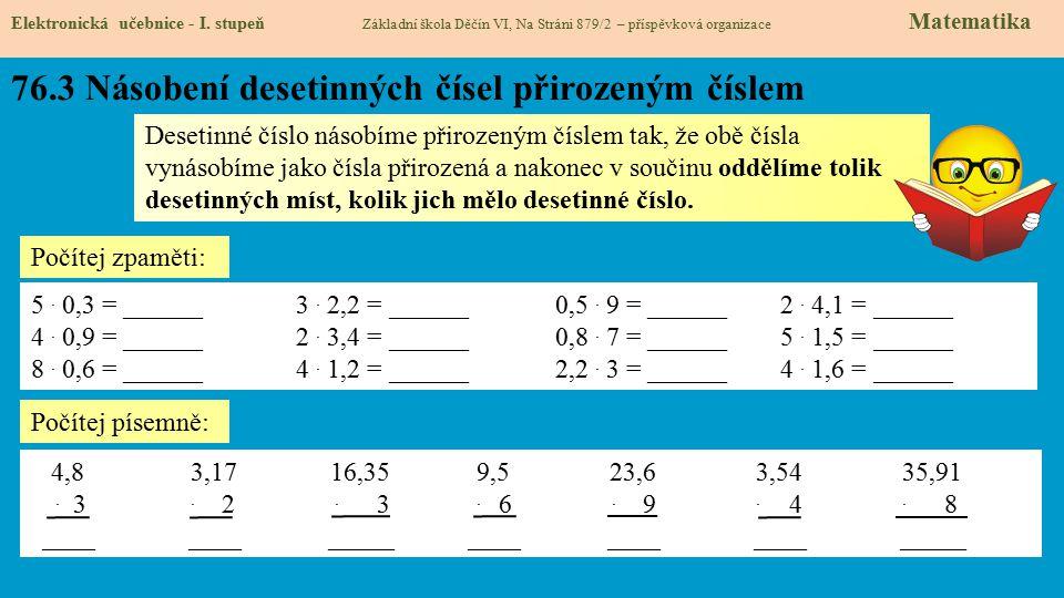 76.3 Násobení desetinných čísel přirozeným číslem Elektronická učebnice - I.