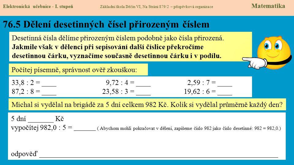 76.5 Dělení desetinných čísel přirozeným číslem Elektronická učebnice - I. stupeň Základní škola Děčín VI, Na Stráni 879/2 – příspěvková organizace Ma